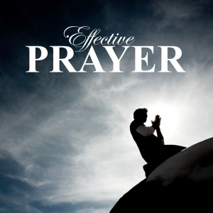 Five Keys to Effective Prayer